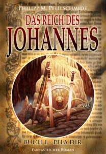 Das Reich des Johannes: Buch 1 – Pela Dir